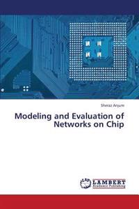 Modeling and Evaluation of Networks on Chip