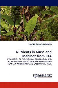 Nutrients in Musa and Manihot from Iita