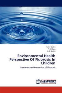 Environmental Health Perspective of Fluorosis in Children