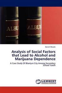 Analysis of Social Factors That Lead to Alcohol and Marijuana Dependence