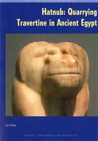 Hatnub: Quarrying Travertine in Ancient Egypt