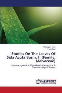 Studies on the Leaves of Sida Acuta Burm. F. (Family
