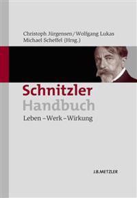 Schnitzler-Handbuch: Leben - Werk - Wirkung
