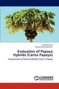 Evaluation of Papaya Hybrids (Carica Papaya)