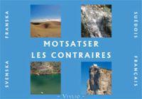 Motsatser / Les contraires