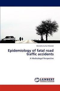 Epidemiology of Fatal Road Traffic Accidents