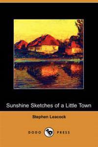 Sunshine Sketches of a Little Town (Dodo Press)
