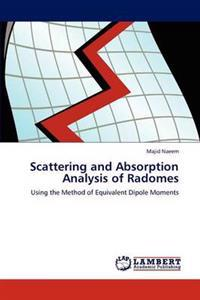 Scattering and Absorption Analysis of Radomes