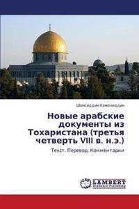 Novye Arabskie Dokumenty Iz Tokharistana (Tret'ya Chetvert' VIII V. N.E.)