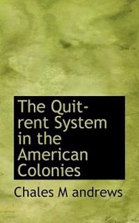 The Quit-Rent System in the American Colonies