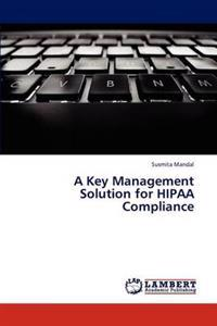 A Key Management Solution for Hipaa Compliance