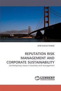 Reputation Risk Management and Corporate Sustainability