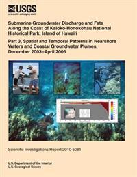 Submarine Groundwater Discharge and Fate Along the Coast of Kaloko- Honokohau National Historical Park, Island of Hawai?i Part 3, Spatial and Temporal