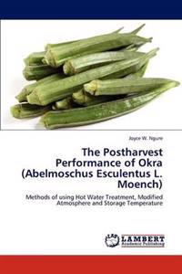 The Postharvest Performance of Okra (Abelmoschus Esculentus L. Moench)
