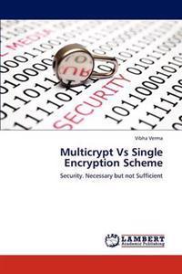 Multicrypt Vs Single Encryption Scheme
