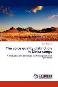 The Voice Quality Distinction in Dinka Songs