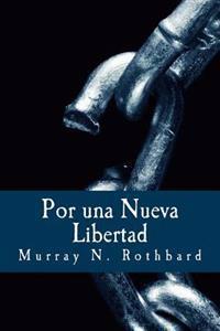 Por Una Nueva Libertad: El Manifiesto Libertario