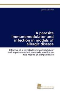 A Parasite Immunomodulator and Infection in Models of Allergic Disease