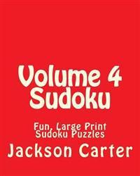Volume 4 Sudoku: Fun, Large Print Sudoku Puzzles