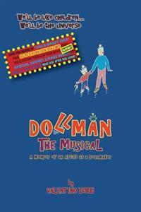 Dollman the Musical with Secret Insert for Bankers: A Memoir of an Artist as a Dollmaker