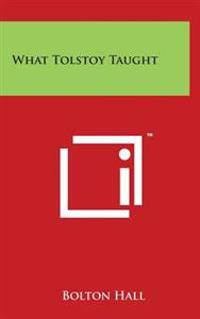 What Tolstoy Taught