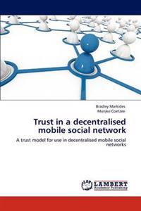 Trust in a Decentralised Mobile Social Network