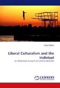 Liberal Culturalism and the Indiviual