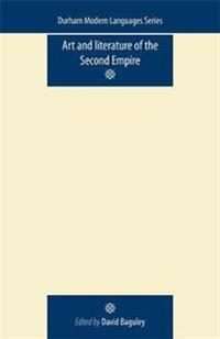Art and Literature of the Second Empire / Les Arts et la Litterature sous le Second Empire