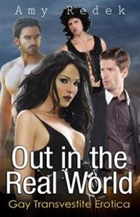 Out in the Real World: Gay Transvestite Erotica