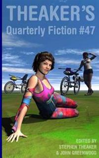 Theaker's Quarterly Fiction #47