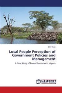 Local People Perception of Government Policies and Management