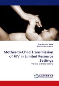 Mother-To-Child Transmission of HIV in Limited Resource Settings