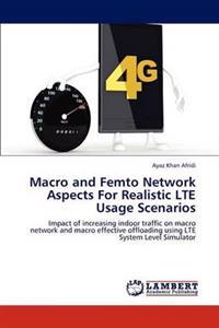 Macro and Femto Network Aspects for Realistic Lte Usage Scenarios