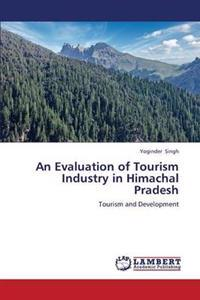 An Evaluation of Tourism Industry in Himachal Pradesh