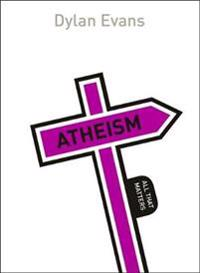 Atheism: All That Matters