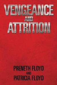 Vengeance and Attrition