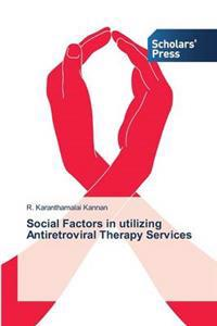 Social Factors in Utilizing Antiretroviral Therapy Services