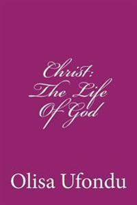 Christ: The Life of God