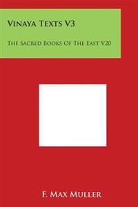 Vinaya Texts V3: The Sacred Books of the East V20