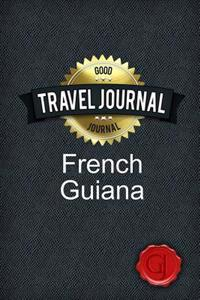 Travel Journal French Guiana