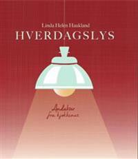 Hverdagslys - Linda Helén Haukland   Inprintwriters.org