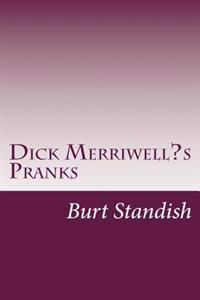 Dick Merriwell?s Pranks