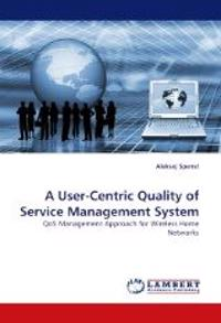A User-Centric Quality of Service Management System