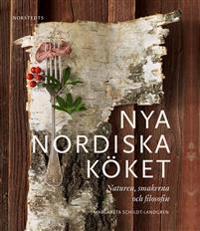 Nya nordiska köket : naturen, smakerna och filosofin