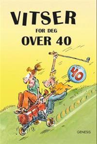Vitser for deg over 40