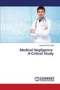 Medical Negligence A-Critical Study