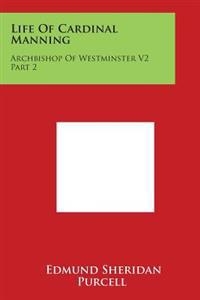 Life of Cardinal Manning: Archbishop of Westminster V2 Part 2: Manning as a Catholic