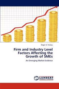 Firm and Industry Level Factors Affecting the Growth of Smes