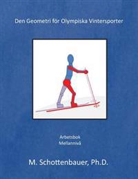 Den Geometri for Olympiska Vintersporter: (Swedish Edition)