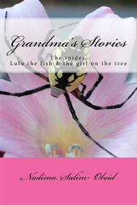 Grandma's Stories: The Spider, Lulu the Fish and the Girl on the Tree